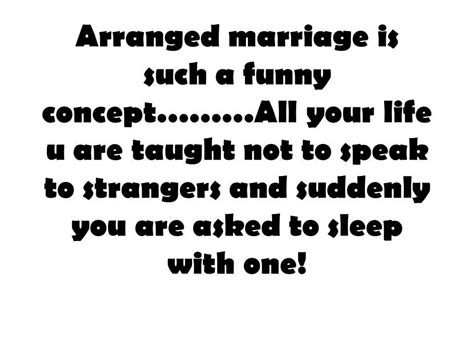 Quotes about Arranged Marriage (30 quotes)