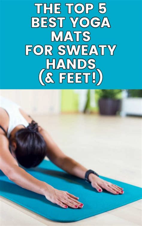 Top 5 Best Yoga Mats for Sweaty Hands (And Feet!) - Swoleish
