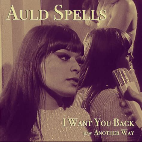 I Want You Back b/w Another Way | Auld Spells