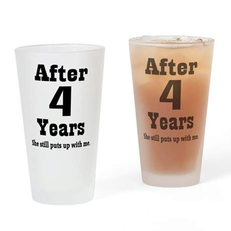 4th Anniversary Funny Quote Drinking Glass by