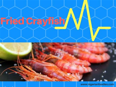 Fried Crayfish You Would Love To Eat - Nigerianfoodies